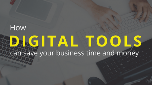 How digital tools can save your business time and money